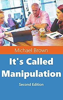 It's Called Manipulation: Second Edition by [Michael Brown]