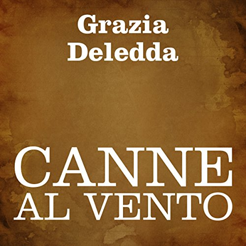 Canne al vento [Reeds in the Wind] audiobook cover art