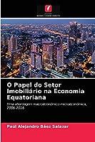 O Papel do Setor Imobiliário na Economia Equatoriana