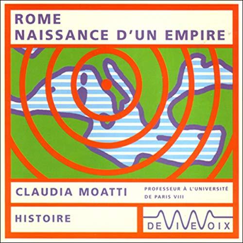 Rome, naissance d'un empire Audiobook By Claudia Moatti cover art