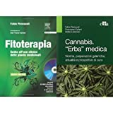 selezione fitoterapia: fitoterapia. guida all'uso clinico delle piante medicinali (con cd-rom) + cannabis. «erba» medica. norme, preparazioni galeniche, attualità e prospettive di cura