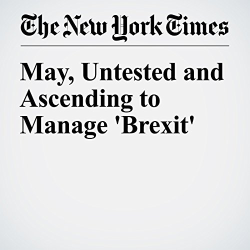 May, Untested and Ascending to Manage 'Brexit' cover art