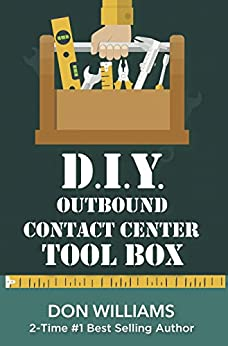D.I.Y. Outbound Contact Center Toolbox by [Don Williams]
