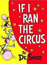 If I Ran the Circus (Classic Seuss): Dr. Seuss