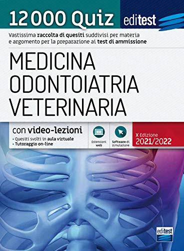 Test ammissione Medicina, Odontoiatria, Veterinaria 2021: raccolta di 12.000 quiz. Con simulatore e video-lezioni in omaggio.