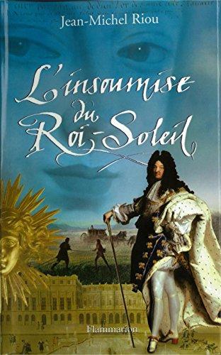 L'Insoumise du Roi-Soleil (ROMANS HISTORIQ)