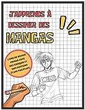 J'apprends à dessiner des mangas: Livre de dessin manga étape par...