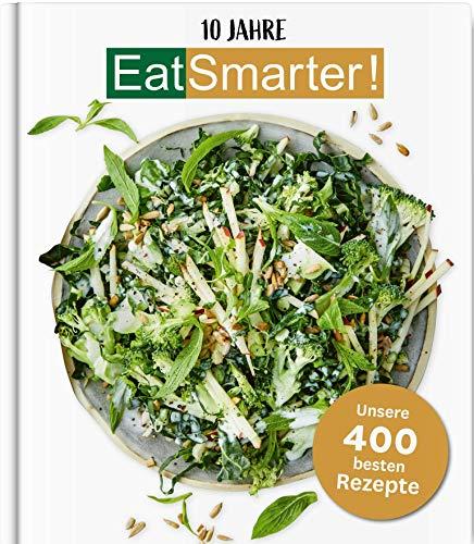10 Jahre EAT SMARTER: Unsere 400 besten Rezepte