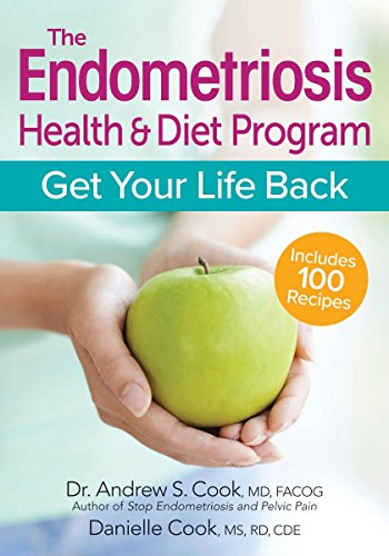 Cook, A: Endometriosis Health and Diet Program: Get Your Life Back