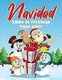 Navidad Libro de colorear para Niños: Entra en la Magia de la Navidad con más de 50 páginas para colorear con divertidos Renos, Papás Noeles, Trineos, ... Adornos y mucho más! (Regalos de Navidad)