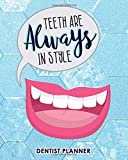 Teeth Are Always In Style: Dentist Planner Manage Your Time And Everyone Else's To A Tee Design