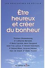 Etre heureux et créer du bonheur (French Edition) Paperback