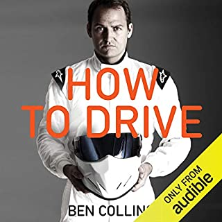 How to Drive                   By:                                                                                                                                 Ben Collins                               Narrated by:                                                                                                                                 Ben Collins                      Length: 7 hrs and 2 mins     11 ratings     Overall 4.5