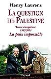 La question de Palestine, tome 5 - La paix impossible (Divers Histoire) - Format Kindle - 34,99 €