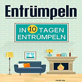 Entrümpeln: Entrümpeln in 10 Tagen                   Autor:                                                                                                                                 Kerstin Mai                               Sprecher:                                                                                                                                 Christoph Spiegel                      Spieldauer: 42 Min.     6 Bewertungen     Gesamt 2,7