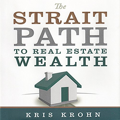 The Strait Path to Real Estate Wealth audiobook cover art