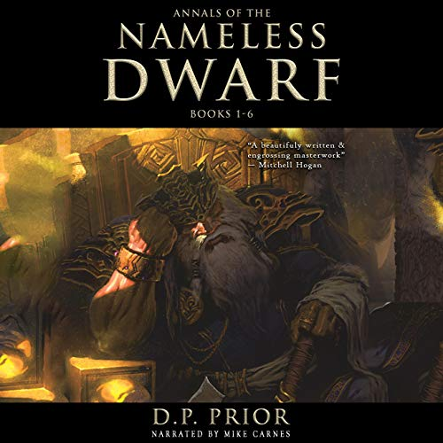 Annals of the Nameless Dwarf: Books 1-6 Audiobook By D.P. Prior cover art