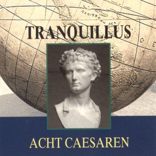 Tranquillus: Acht Caesaren Titelbild