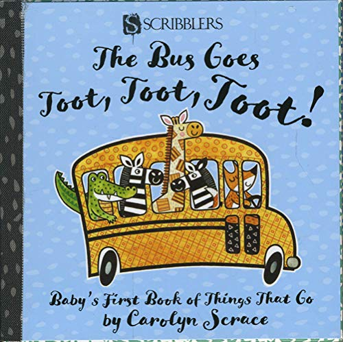 The Bus Goes Toot, Toot, Toot!: Baby's First Book of Things That Go