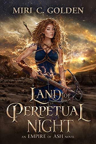 Land of Perpetual Night: An Empire of Ash novel by [Miri C. Golden]