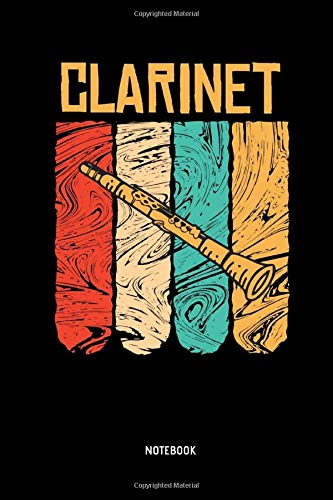 Clarinet - Notebook: Retro Lined Clarinet Notebook / Journal. Great Clarinet Accessories & Novelty Gift Idea for all Clarinetists & Clarinet Lover.