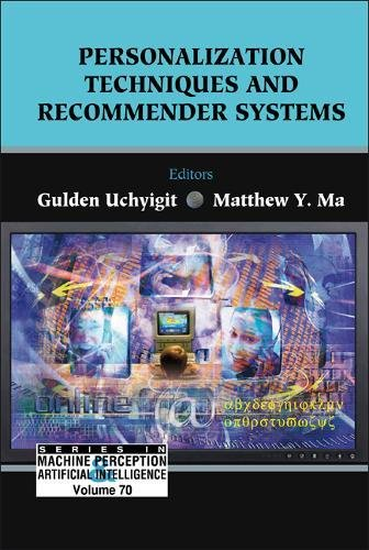 Personalization Techniques And Recommender Systems (Series in Machines Perception and Artifical Intelligence, Band 70)