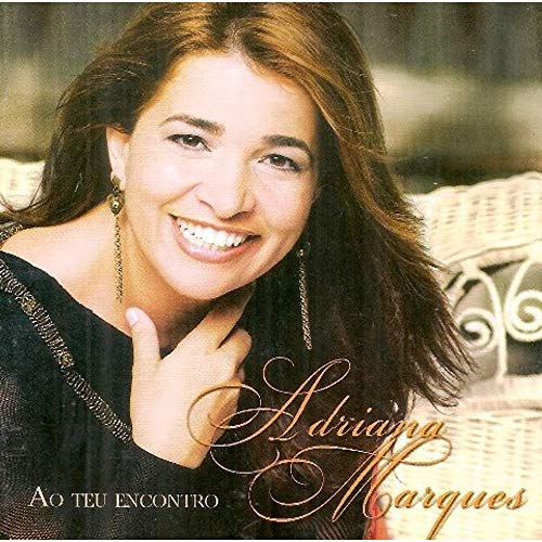 ADRIANA MARQUES - AO TEU ENCONTRO
