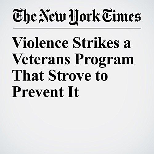 Violence Strikes a Veterans Program That Strove to Prevent It copertina