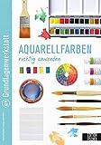 Grundlagenwerkstatt: Aquarellfarben richtig anwenden - Edition Michael Fischer