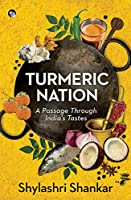 Turmeric Nation: A Passage Through India's Tastes