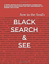 Black Search & See: A word-search puzzle workbook connecting Black Excellence from the past and present to inspire the future.