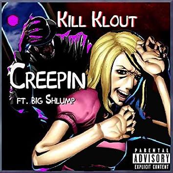 Creepin' (feat. Big Shlump)