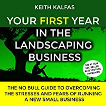 Your First Year In The Landscaping Business By Keith Kalfas Audiobook Audible Com