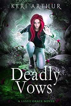 Deadly Vows (The Lizzie Grace Series Book 6) by [Keri Arthur]