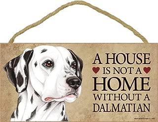 SJT ENTERPRISES, INC. A House is not a Home Without a Dalmatian Wood Sign Plaque 5