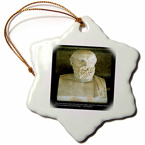 3dRose Rick London Famous Love Quote Gifts - Aeschylus for not Many Men The Proverb Saith can Love a Friend whom Fortune prospereth unenvying - 3 inch Snowflake Porcelain Ornament (ORN_19875_1)