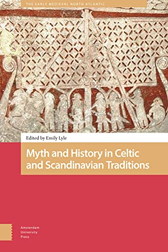 Myth and History in Celtic and Scandinavian Traditions (The The Early Medieval North Atlantic)
