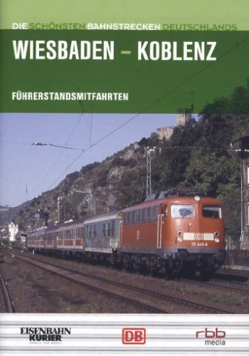 Wiesbaden-Koblenz - Führerstandsmitfahrten