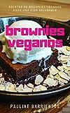 Brownies Veganos : Recetas de Brownies veganos para una vida saludable
