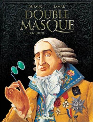 Double Masque - tome 3 - ARCHIFOU (L')