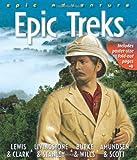 Epic Treks: Lewis & Clark - Livingstone & Stanley - Burke & Wills - Amundsen & Scott (Epic Adventure)