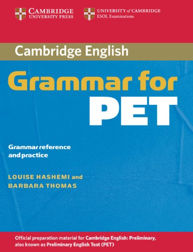 Cambridge Grammar for PET without Answers: Grammar Reference