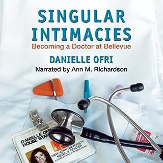 Singular Intimacies     Becoming a Doctor at Bellevue              De :                                                                                                                                 Danielle Ofri                               Lu par :                                                                                                                                 Ann M. Richardson                      Durée : 9 h et 42 min     Pas de notations     Global 0,0