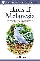 Birds of Melanesia: Bismarcks, Solomons, Vanuatu and New Caledonia (Helm Field Guides)