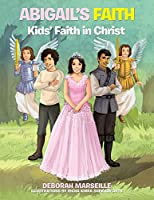 Abigail's Faith: Kids' Faith in Christ