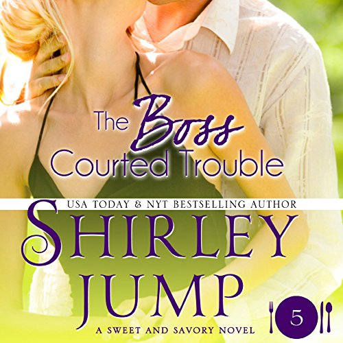 The Boss Courted Trouble audiobook cover art