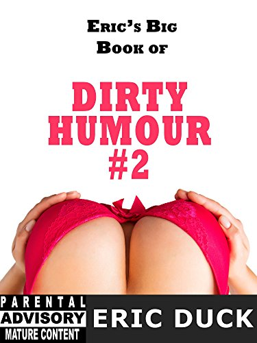 Eric's Big Book of Dirty Humour #2 (Eric's Big Books 4) (English Edition)