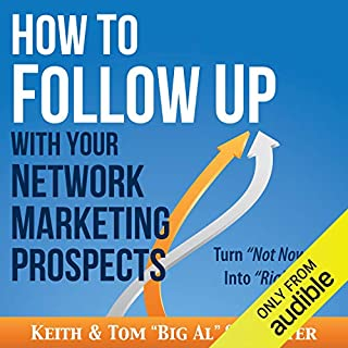 How to Follow Up with Your Network Marketing Prospects: Turn Not Now into Right Now! audiobook cover art