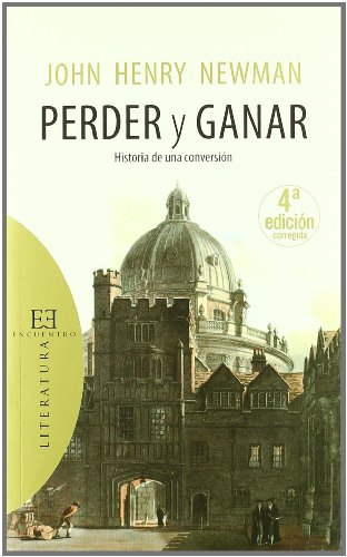Perder y ganar / Loss and Gain: Historia de una conversion / The Story of a Convert (Literatura / Literature)