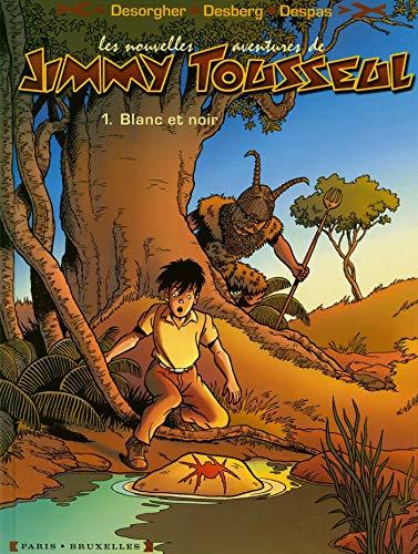 Les Nouvelles Aventures de Jimmy Tousseul - Tome 01: Blanc et noir